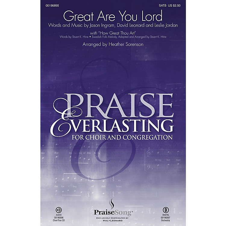 PraiseSongGreat Are You Lord SATB/PRAISE TEAM by One Sonic Society arranged by Heather Sorenson