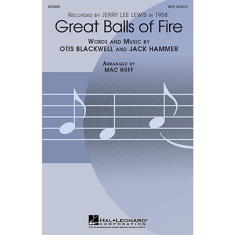 Hal LeonardGreat Balls of Fire SATB by Jerry Lee Lewis arranged by Mac Huff