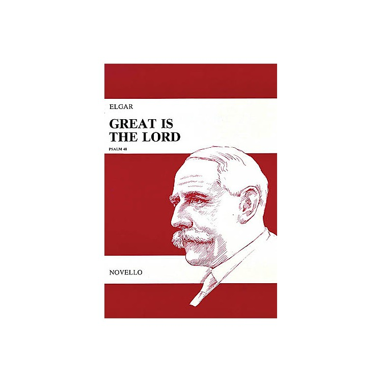 NovelloGreat Is the Lord, Op. 67 (Vocal Score) SATB Composed by Edward Elgar