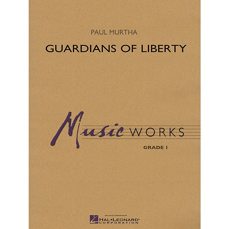 Hal Leonard Guardians of Liberty Concert Band Level 1.5 Arranged by Paul Murtha