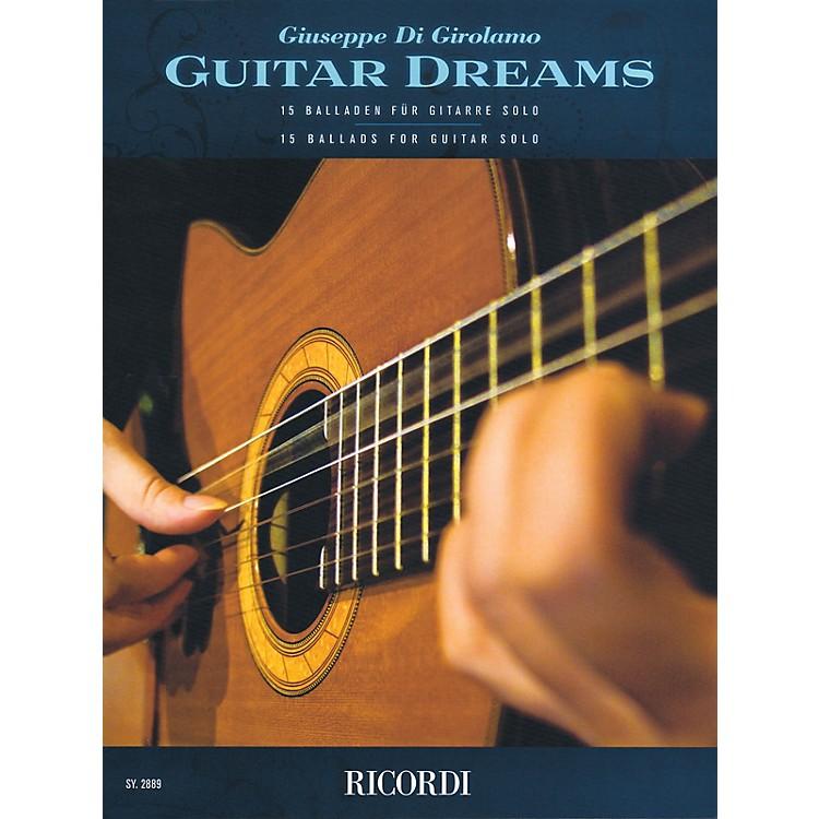 RicordiGuitar Dreams (15 Ballads for Guitar Solo) Ricordi Germany Series Composed by Giuseppe Di Girolamo