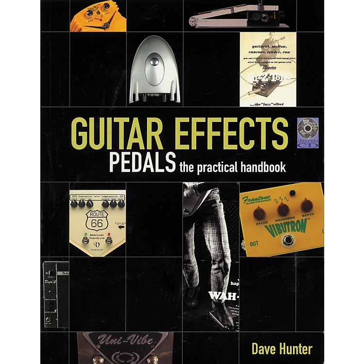 Hal Leonard Guitar Effects Pedals - The Practical Handbook