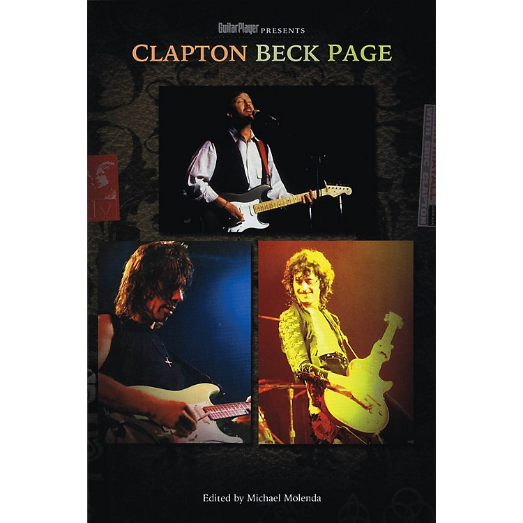 Backbeat BooksGuitar Player Presents Clapton, Beck, Page Guitar Player Presents Series Softcover