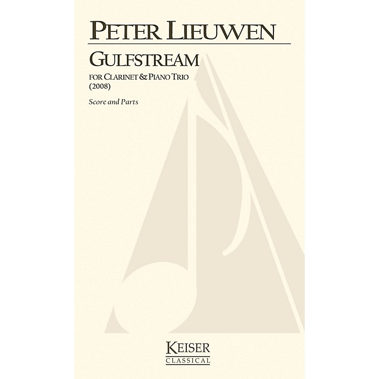 Lauren Keiser Music PublishingGulfstream for Clarinet, Violin, Cello and Piano (Score and Parts) LKM Music Series by Peter Lieuwen