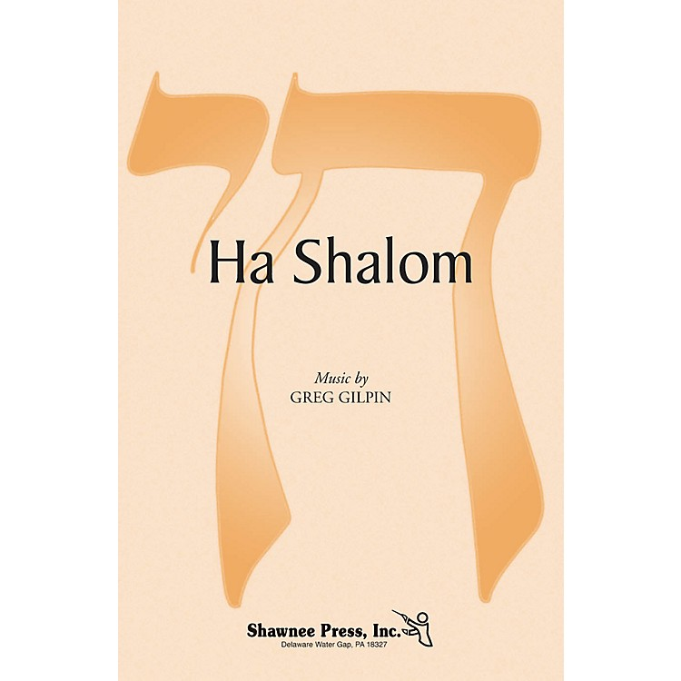 Shawnee Press Ha Shalom SSA composed by Greg Gilpin