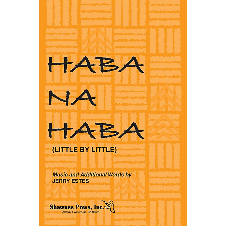 Shawnee PressHaba Na Haba (Little by Little) 3-Part Mixed Composed by Jerry Estes