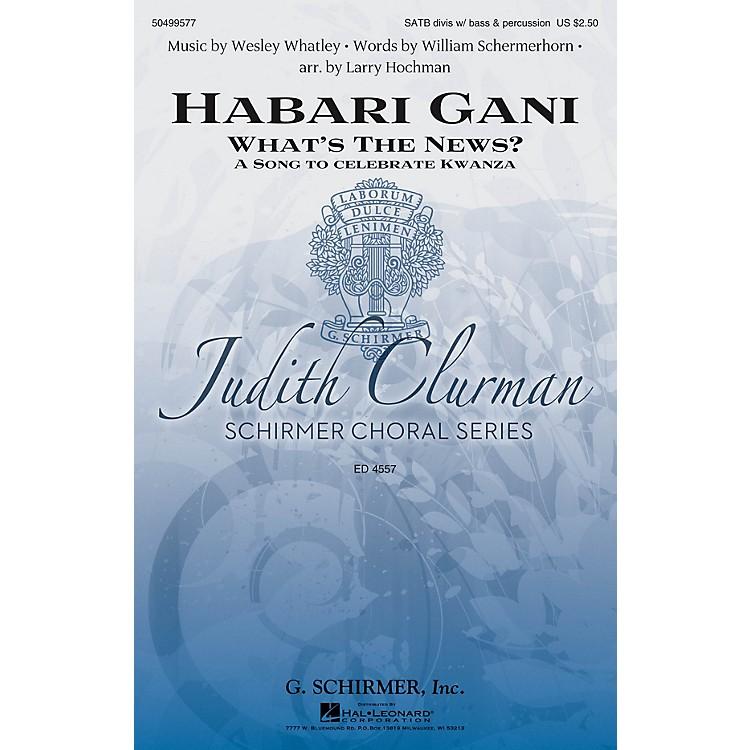 G. SchirmerHabari Gani (What's the News? A Celebration of Kwanzaa Judith Clurman Series) SATB by Larry Hochman
