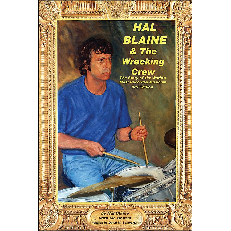 Hal LeonardHal Blaine And The Wrecking Crew - Story Of The World's Most Recorded Musician