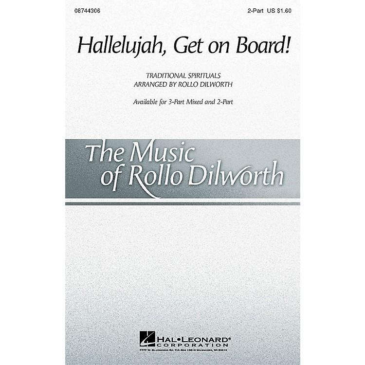 Hal LeonardHallelujah, Get on Board (arr. Rollo Dilworth) 2-Part arranged by Rollo Dilworth