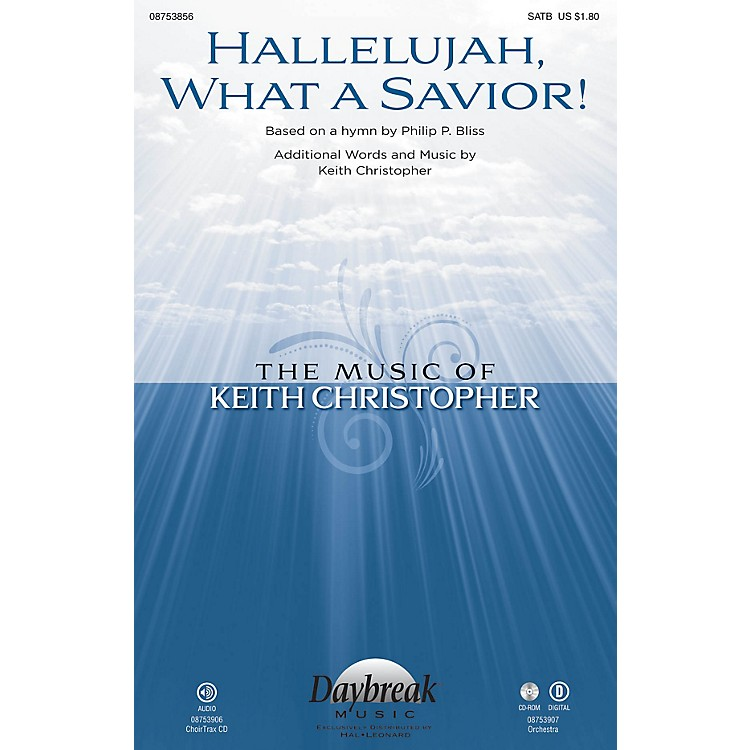 Daybreak MusicHallelujah, What a Savior! CHOIRTRAX CD Composed by Keith Christopher