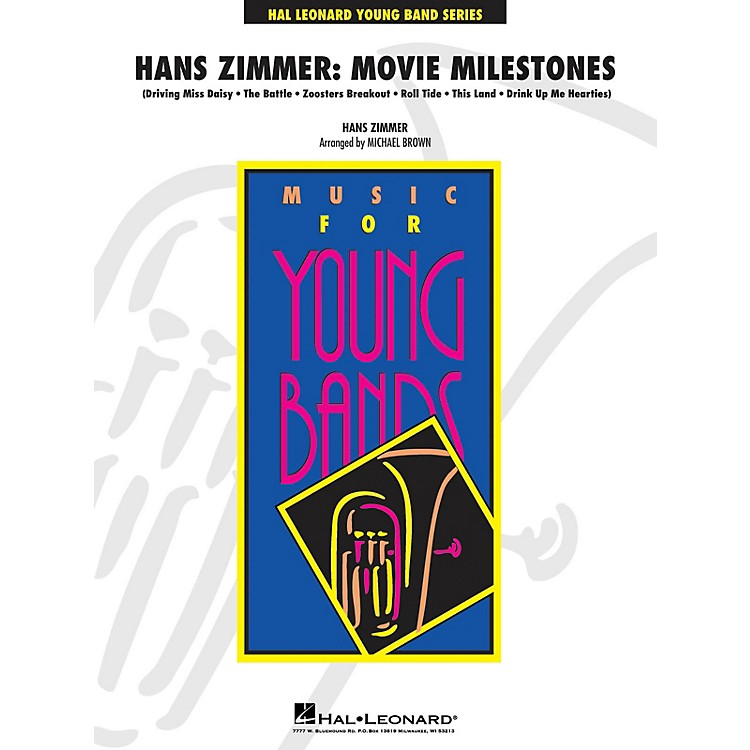 Hal LeonardHans Zimmer: Movie Milestones - Young Concert Band Level 3 by Michael Brown