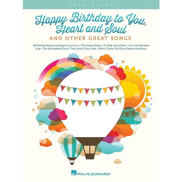 Hal Leonard Happy Birthday To You, Heart And Soul, And Other Great Songs For Easy Piano