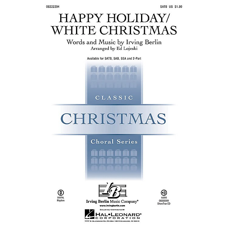 Hal LeonardHappy Holiday/White Christmas SAB Arranged by Ed Lojeski