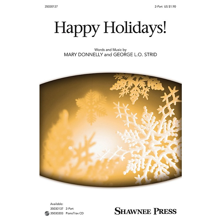 Shawnee PressHappy Holidays! 2-Part composed by Mary Donnelly