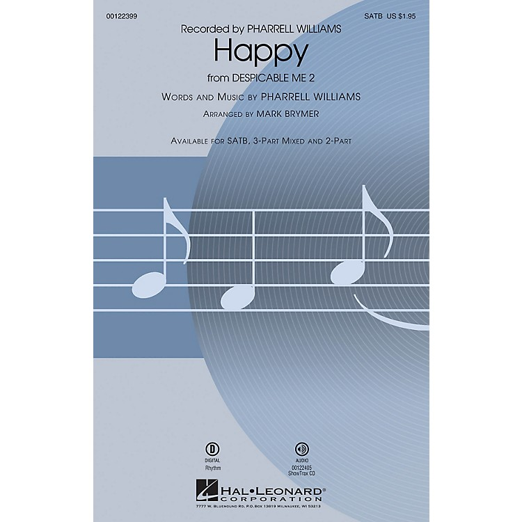 Hal LeonardHappy (from Despicable Me 2) 3-Part Mixed by Pharrell Williams Arranged by Mark Brymer