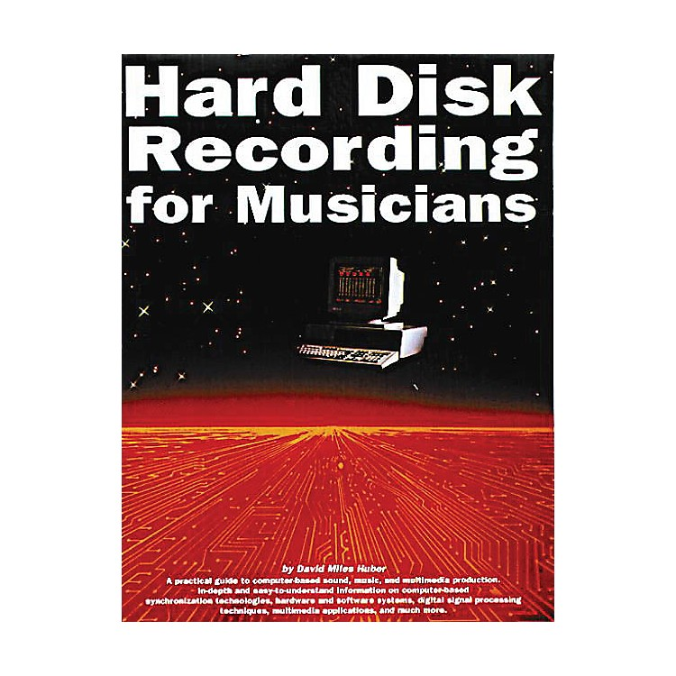 Music Sales Hard Disk Recording for Musicians Music Sales America Series Softcover Written by David Miles Huber