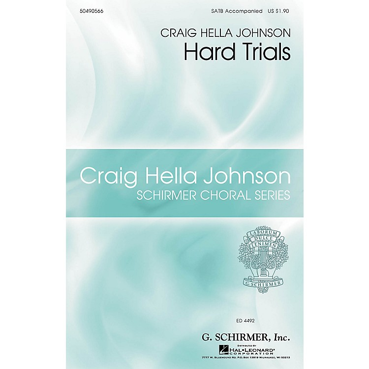G. SchirmerHard Trials (Craig Hella Johnson Choral Series) SATB arranged by Craig Hella Johnson