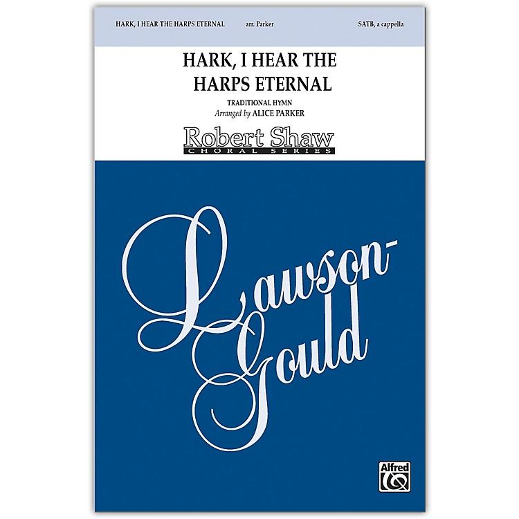 AlfredHark, I Hear the Harps Eternal SATB, a cappella Choral Octavo