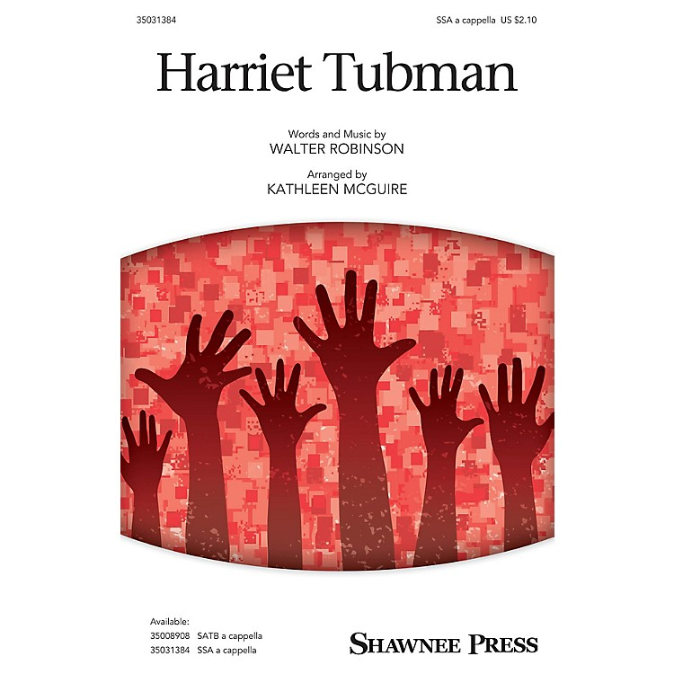 Shawnee Press Harriet Tubman SSAA arranged by Kathleen McGuire