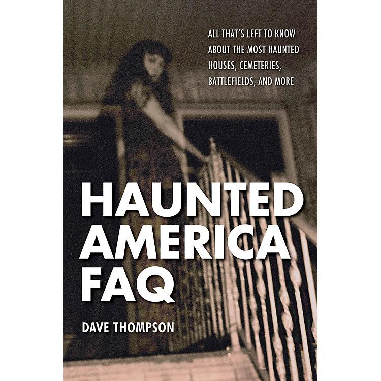 Backbeat BooksHaunted America FAQ FAQ Pop Culture Series Softcover Written by Dave Thompson