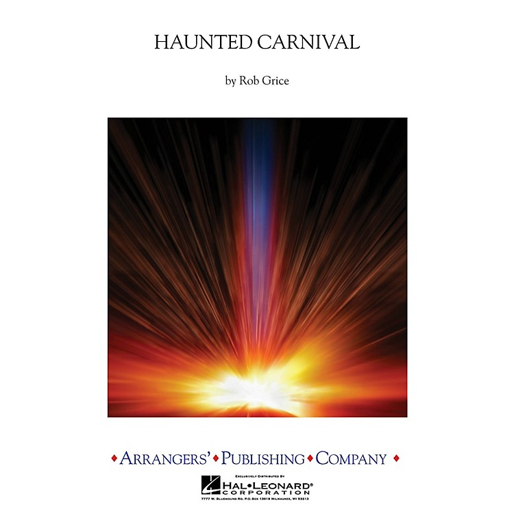 ArrangersHaunted Carnival Concert Band Level 3 Arranged by Rob Grice