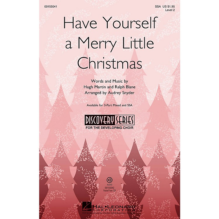 Hal LeonardHave Yourself a Merry Little Christmas (Discovery Level 2) SSA arranged by Audrey Snyder