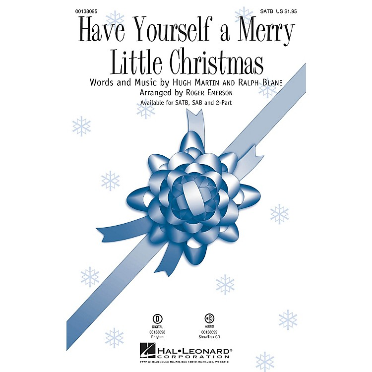Hal LeonardHave Yourself a Merry Little Christmas SATB arranged by Roger Emerson
