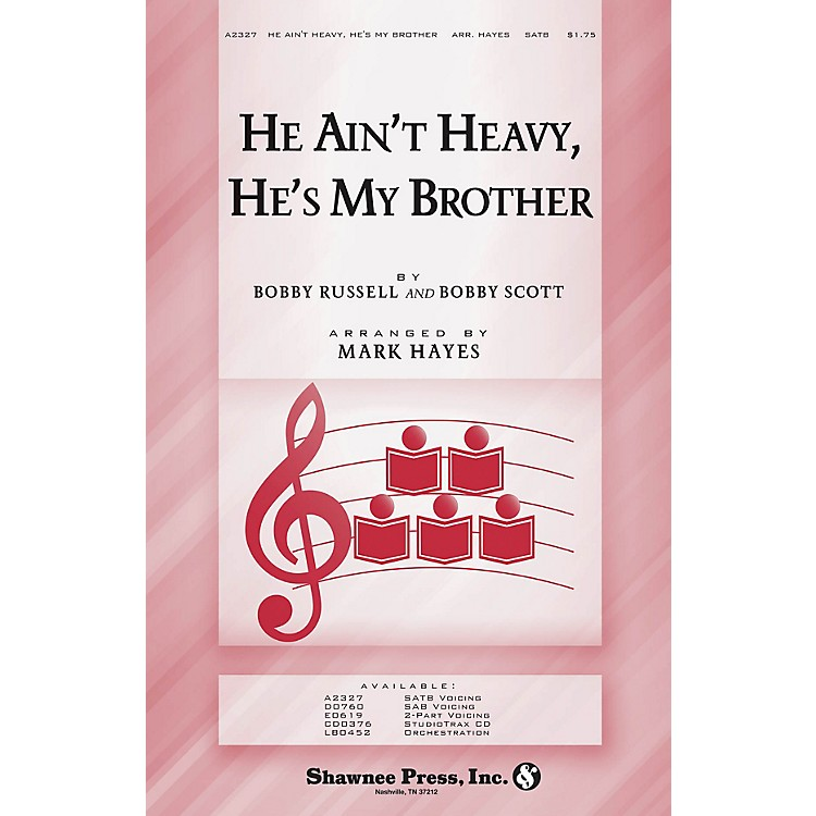 Shawnee PressHe Ain't Heavy, He's My Brother SATB arranged by Mark Hayes