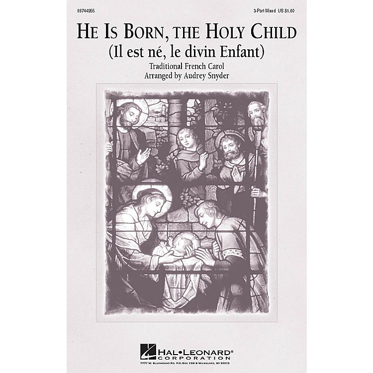 Hal LeonardHe Is Born Holy Child 3-Part Mixed arranged by Audrey Snyder