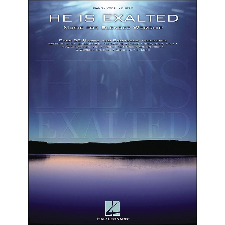 Hal LeonardHe Is Exalted - Music for Blended Worship arranged for piano, vocal, and guitar (P/V/G)
