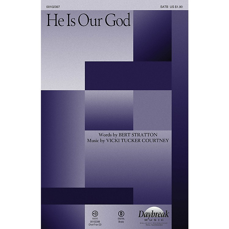 Daybreak MusicHe Is Our God SATB composed by Vicki Tucker Courtney