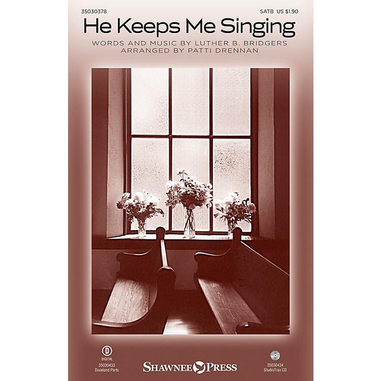 Shawnee PressHe Keeps Me Singing SATB arranged by Patti Drennan