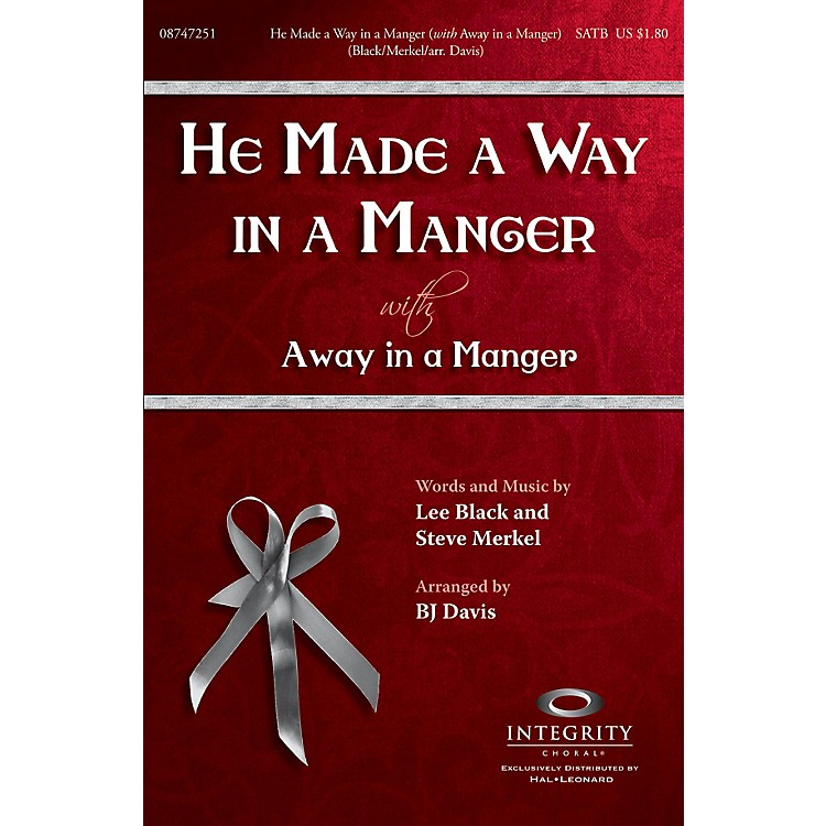 Integrity Music He Made a Way in a Manger (with Away in a Manger) SATB Arranged by BJ Davis