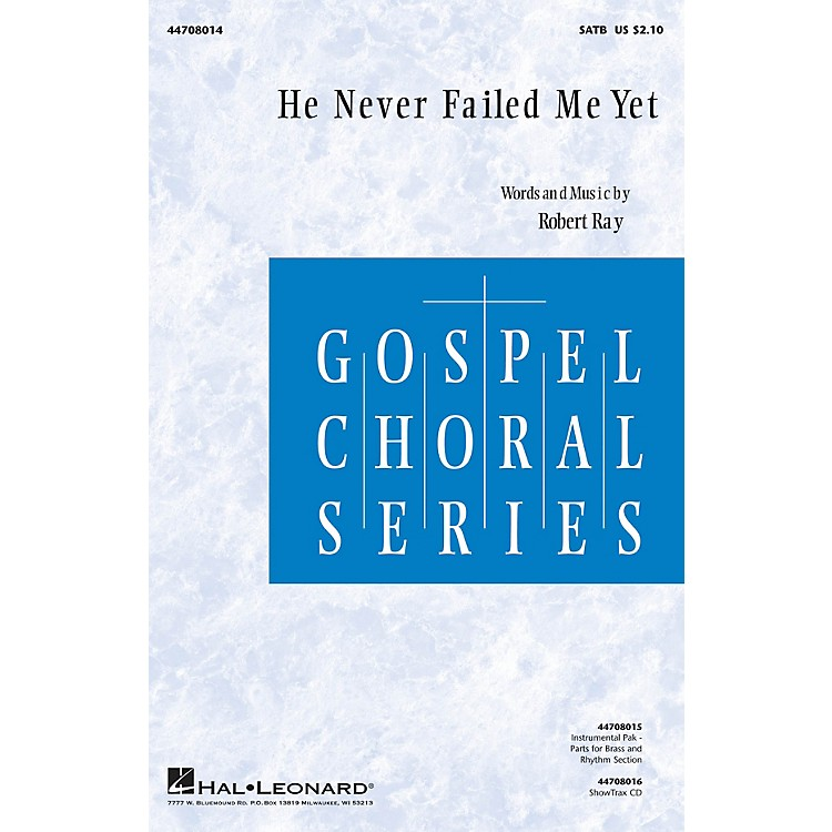 Hal LeonardHe Never Failed Me Yet SATB composed by Robert Ray
