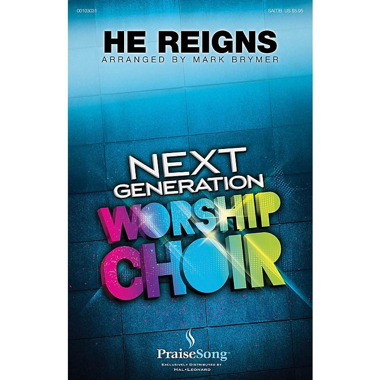 PraiseSongHe Reigns (Next Generation Worship Choir) SA(T)B by Newsboys arranged by Mark Brymer