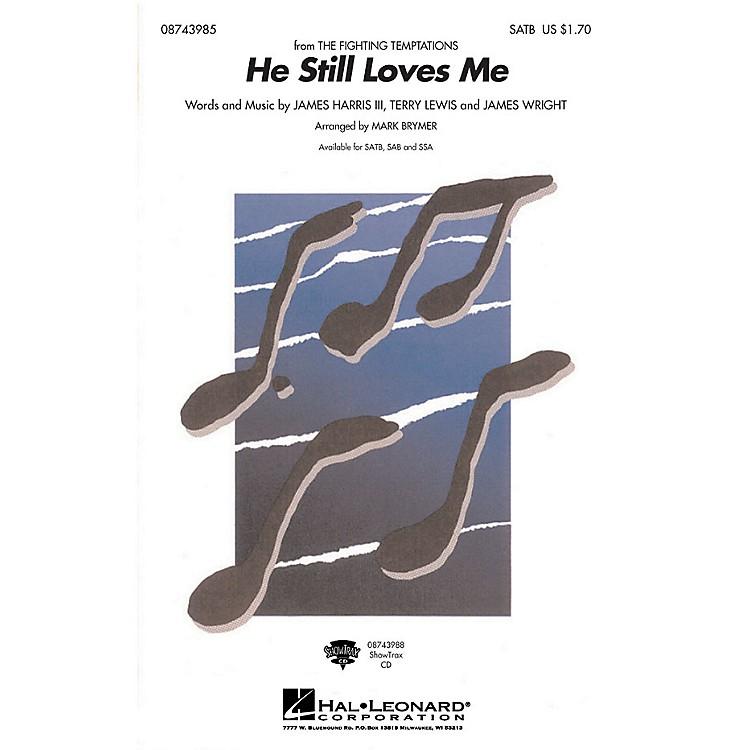 Hal LeonardHe Still Loves Me SAB Arranged by Mark Brymer