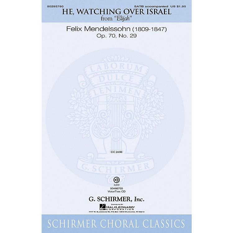 G. SchirmerHe, Watching Over Israel (from Elijah) SATB composed by Felix Mendelssohn