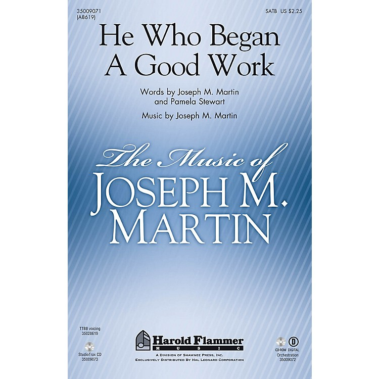 Shawnee Press He Who Began A Good Work (from Legacy of Faith) SATB composed by Joseph M. Martin