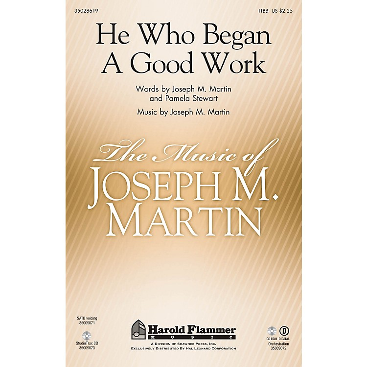 Shawnee PressHe Who Began A Good Work (from Legacy of Faith) TTBB composed by Joseph M. Martin