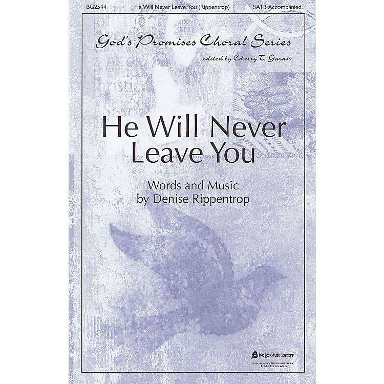 Fred Bock MusicHe Will Never Leave You SATB arranged by Cherry T. Garasi
