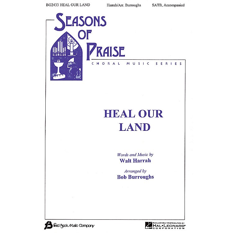 Fred Bock MusicHeal Our Land SATB composed by Bob Burroughs