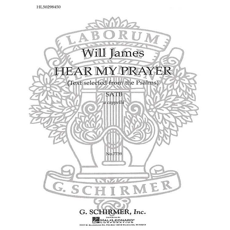 G. SchirmerHear My Prayer (Selected from Psalms) SATB a cappella composed by W James