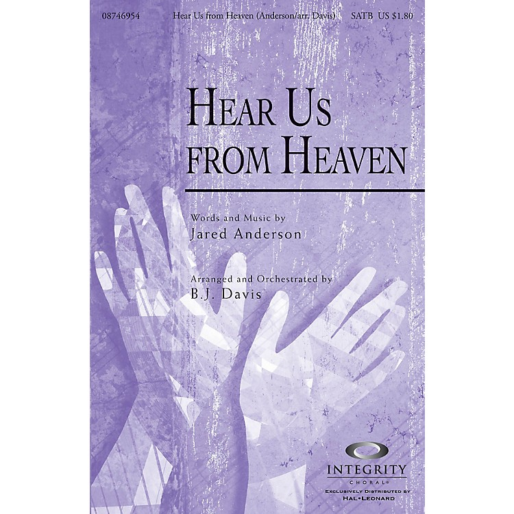 Integrity MusicHear Us from Heaven SATB Arranged by BJ Davis