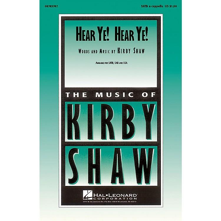 Hal LeonardHear Ye! Hear Ye! SATB composed by Kirby Shaw