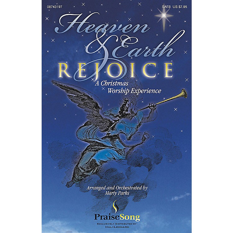 PraiseSong Heaven and Earth Rejoice (Sacred Musical) (A Christmas Worship Experience) CHOIRTRAX CD by Marty Parks
