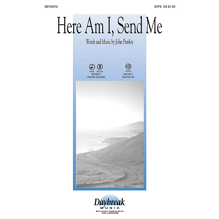 Daybreak Music Here Am I, Send Me SATB arranged by John Purifoy
