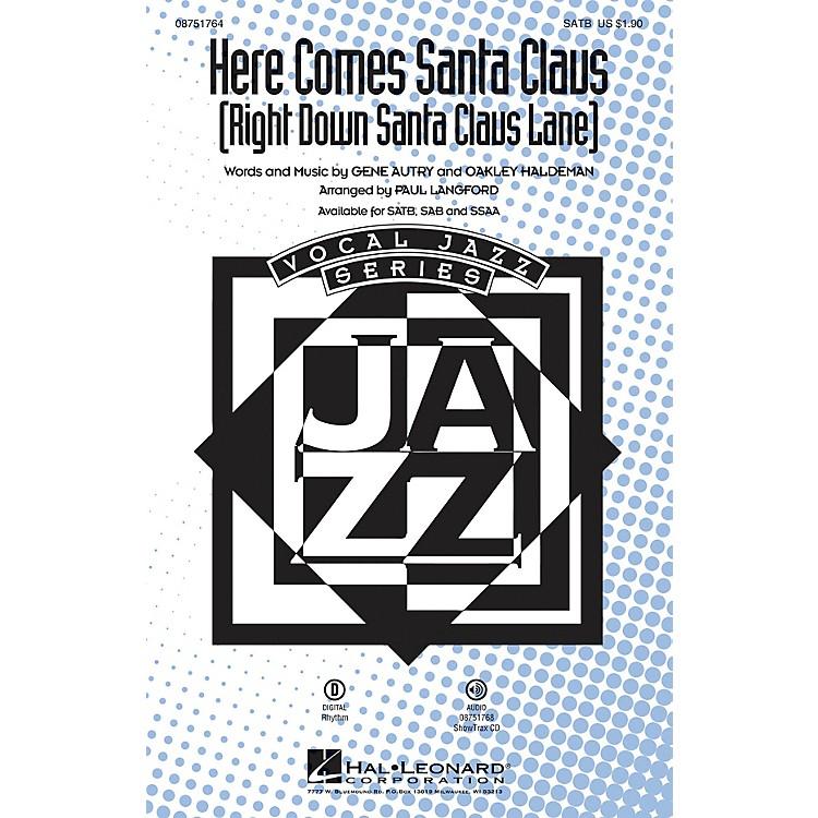 Hal LeonardHere Comes Santa Claus (Right Down Santa Claus Lane) SATB arranged by Paul Langford