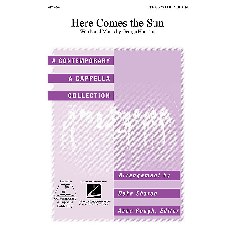 Contemporary A Cappella PublishingHere Comes the Sun SSAA A Cappella by The Beatles arranged by Deke Sharon