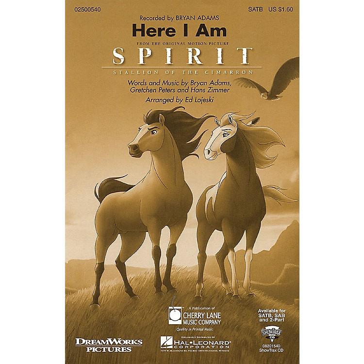 Cherry LaneHere I Am (from Spirit: Stallion of the Cimarron) SAB by Bryan Adams Arranged by Ed Lojeski