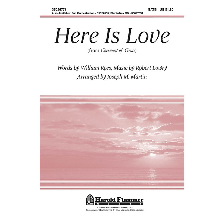 Shawnee PressHere Is Love (from Covenant of Grace) ORCHESTRATION ON CD-ROM Arranged by Joseph M. Martin